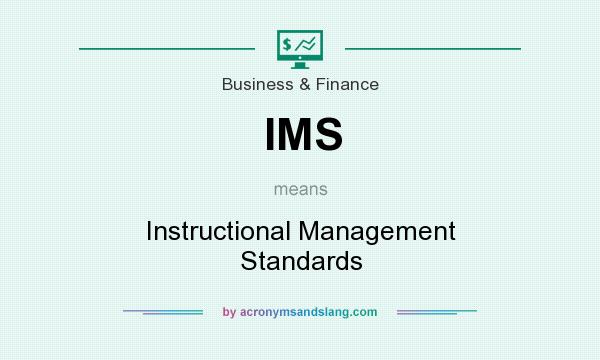 What does IMS mean? It stands for Instructional Management Standards