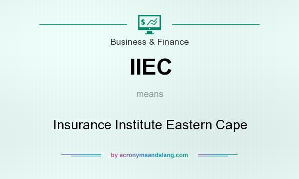 What does IIEC mean? It stands for Insurance Institute Eastern Cape