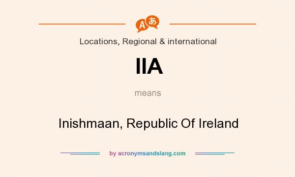 What does IIA mean? It stands for Inishmaan, Republic Of Ireland