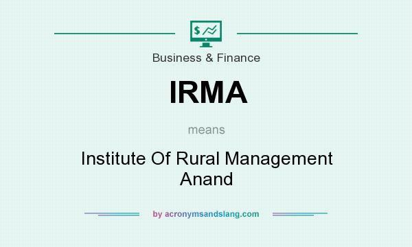 What does IRMA mean? It stands for Institute Of Rural Management Anand
