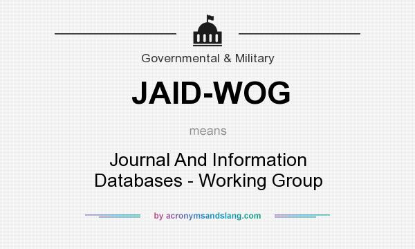 What does JAID-WOG mean? It stands for Journal And Information Databases - Working Group