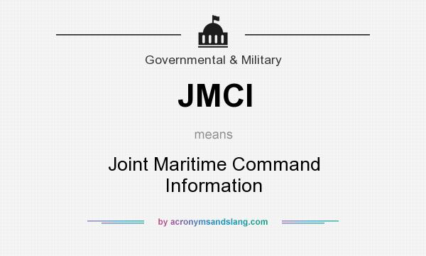 What does JMCI mean? It stands for Joint Maritime Command Information