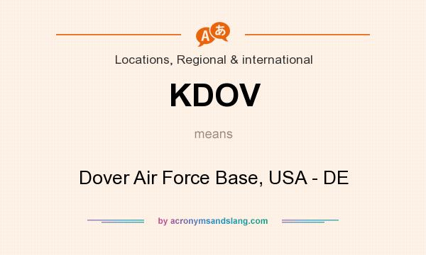 What does KDOV mean? It stands for Dover Air Force Base, USA - DE