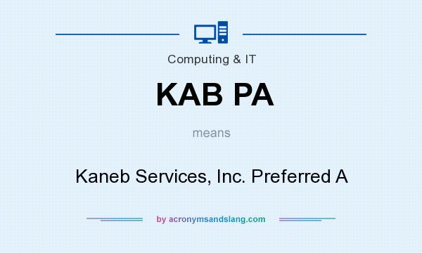 What does KAB PA mean? It stands for Kaneb Services, Inc. Preferred A
