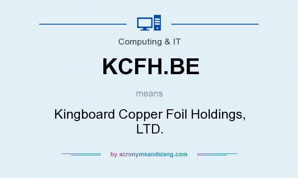 What does KCFH.BE mean? It stands for Kingboard Copper Foil Holdings, LTD.