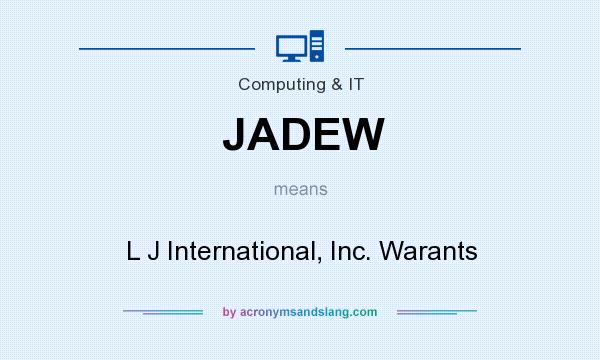 What does JADEW mean? It stands for L J International, Inc. Warants