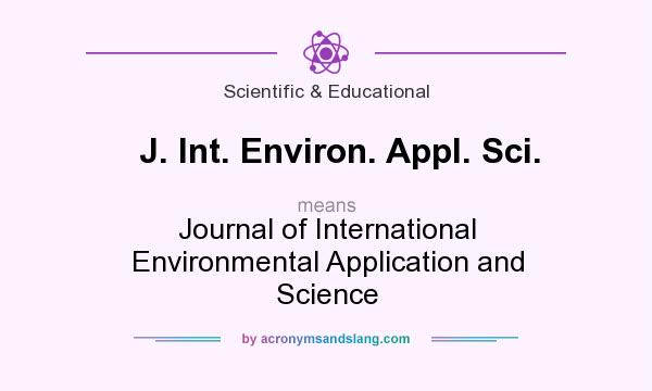 What does J. Int. Environ. Appl. Sci. mean? It stands for Journal of International Environmental Application and Science