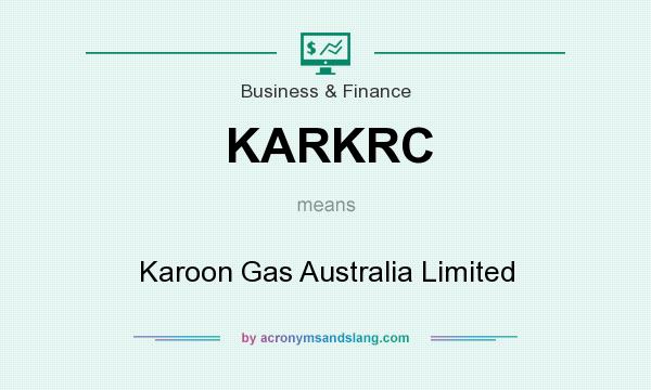 What does KARKRC mean? It stands for Karoon Gas Australia Limited