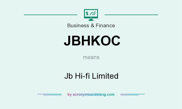 What does JBHKOC mean? It stands for Jb Hi-fi Limited