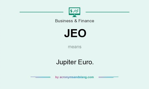 What does JEO mean? It stands for Jupiter Euro.