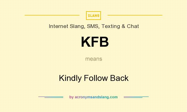 What does KFB mean? It stands for Kindly Follow Back
