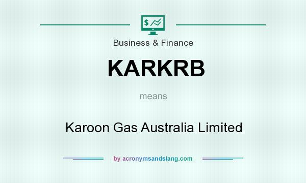 What does KARKRB mean? It stands for Karoon Gas Australia Limited