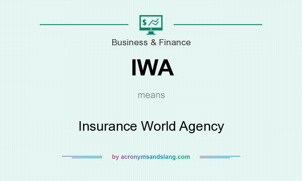 What does IWA mean? It stands for Insurance World Agency