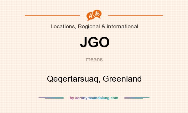 What does JGO mean? It stands for Qeqertarsuaq, Greenland