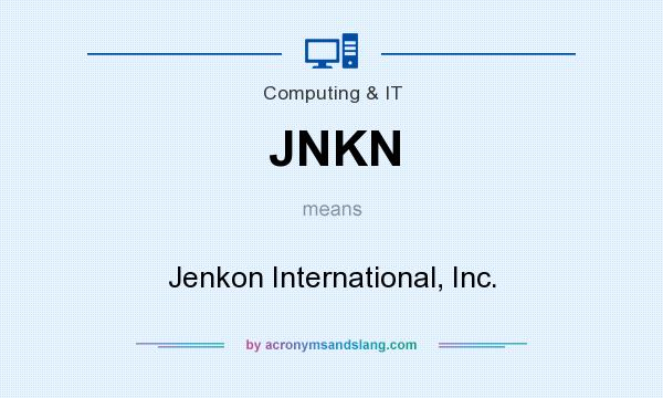 What does JNKN mean? It stands for Jenkon International, Inc.