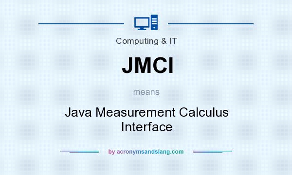 What does JMCI mean? It stands for Java Measurement Calculus Interface