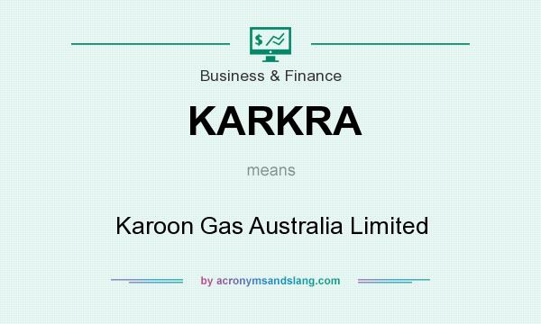 What does KARKRA mean? It stands for Karoon Gas Australia Limited