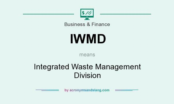 What does IWMD mean? It stands for Integrated Waste Management Division