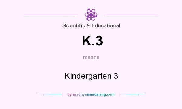 What does K.3 mean? It stands for Kindergarten 3