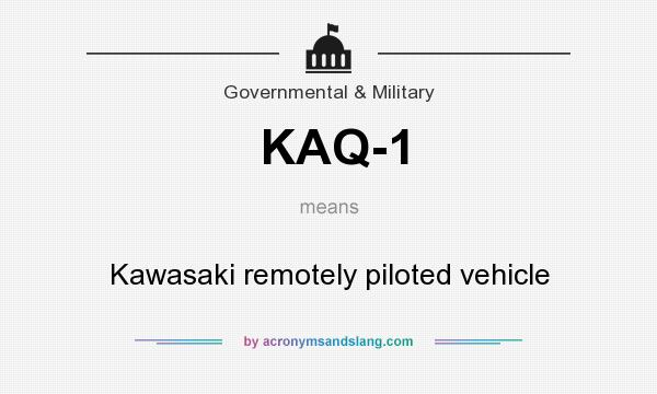 What does KAQ-1 mean? It stands for Kawasaki remotely piloted vehicle