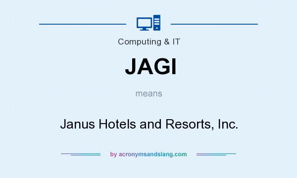 What does JAGI mean? It stands for Janus Hotels and Resorts, Inc.