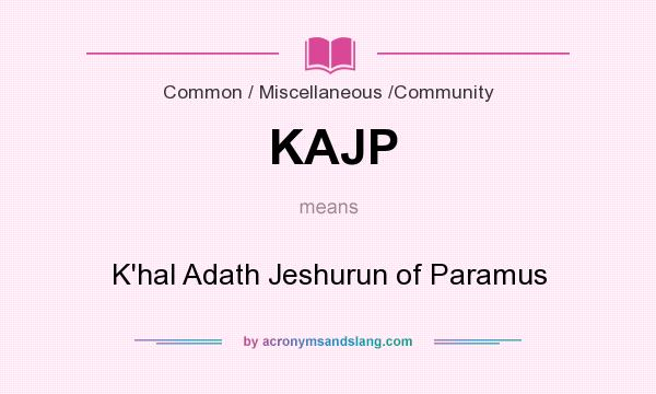 What does KAJP mean? It stands for K`hal Adath Jeshurun of Paramus
