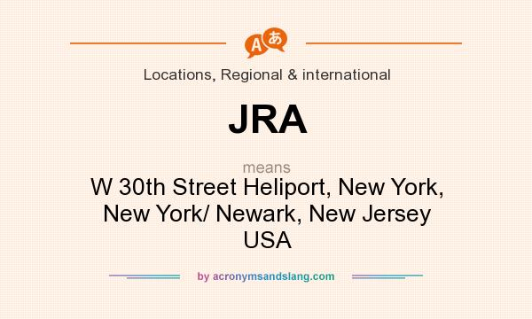 What does JRA mean? It stands for W 30th Street Heliport, New York, New York/ Newark, New Jersey USA