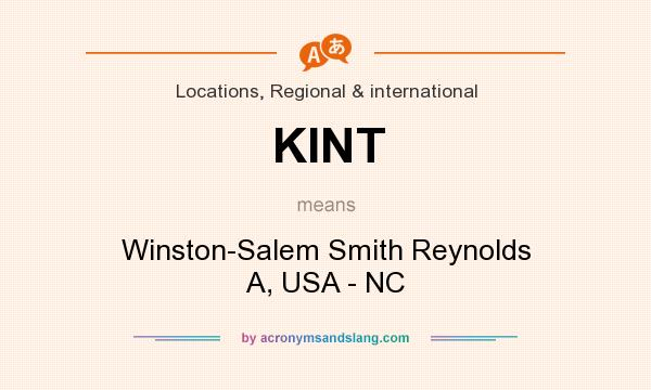 What does KINT mean? It stands for Winston-Salem Smith Reynolds A, USA - NC