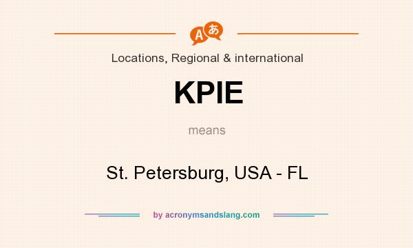 What does KPIE mean? It stands for St. Petersburg, USA - FL