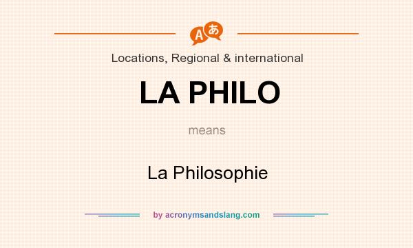 What does LA PHILO mean? It stands for La Philosophie