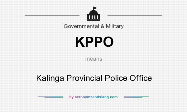 What does KPPO mean? It stands for Kalinga Provincial Police Office
