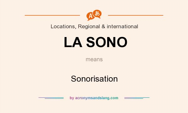 What does LA SONO mean? It stands for Sonorisation