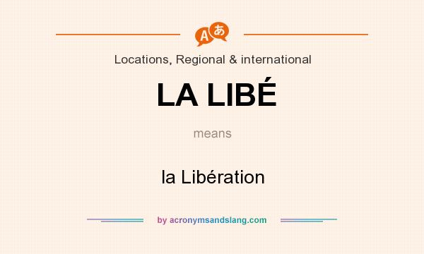 What does LA LIBÉ mean? It stands for la Libération