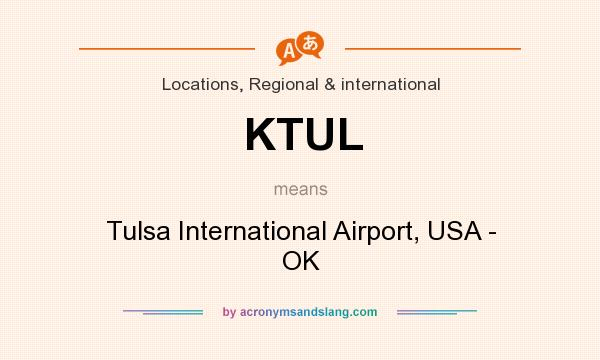 What does KTUL mean? It stands for Tulsa International Airport, USA - OK