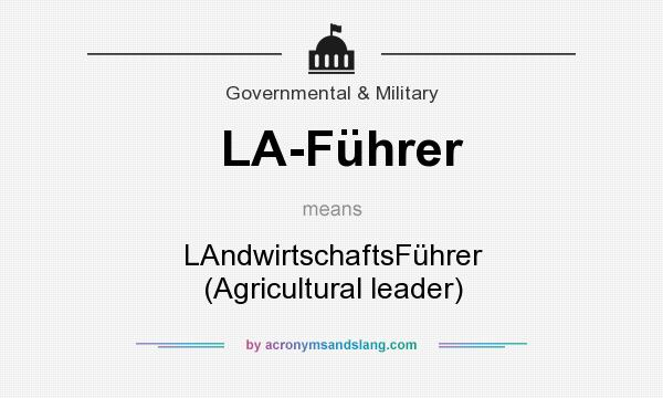 What does LA-Führer mean? It stands for LAndwirtschaftsFührer (Agricultural leader)