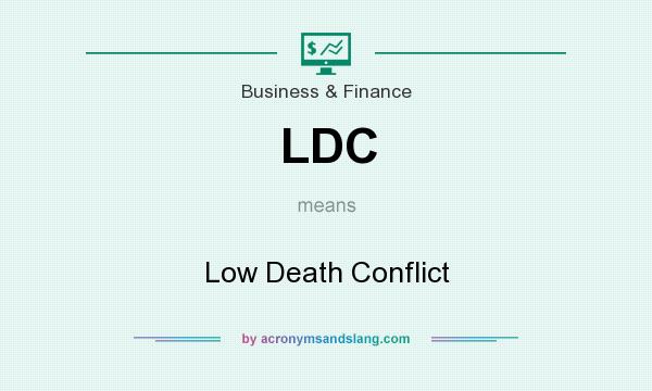 What does LDC mean? It stands for Low Death Conflict
