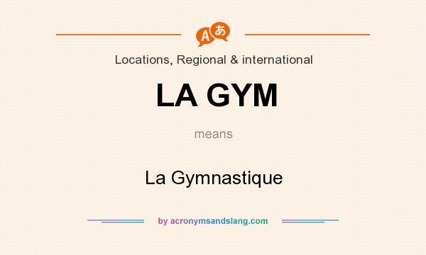 What does LA GYM mean? It stands for La Gymnastique