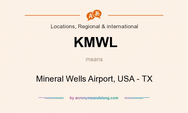 What does KMWL mean? It stands for Mineral Wells Airport, USA - TX