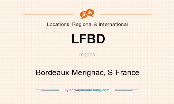 What does LFBD mean? It stands for Bordeaux-Merignac, S-France