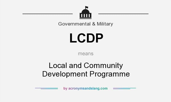 What does LCDP mean? It stands for Local and Community Development Programme