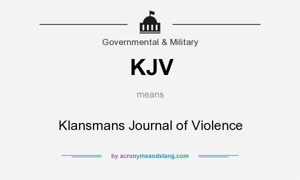 What does KJV mean? It stands for Klansmans Journal of Violence