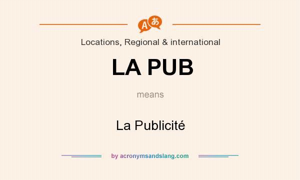 What does LA PUB mean? It stands for La Publicité