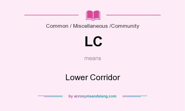 What does LC mean? It stands for Lower Corridor