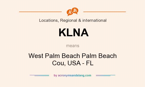 What does KLNA mean? It stands for West Palm Beach Palm Beach Cou, USA - FL