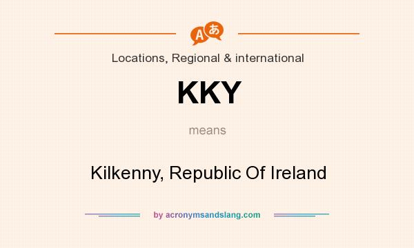 What does KKY mean? It stands for Kilkenny, Republic Of Ireland