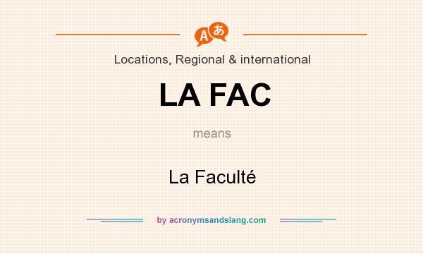 What does LA FAC mean? It stands for La Faculté