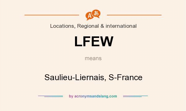 What does LFEW mean? It stands for Saulieu-Liernais, S-France