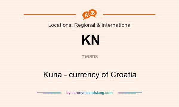 What does KN mean? It stands for Kuna - currency of Croatia