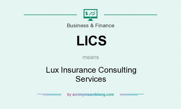 What does LICS mean? It stands for Lux Insurance Consulting Services