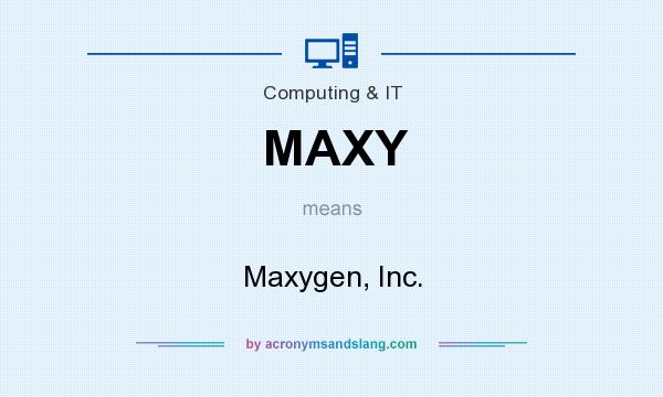 What does MAXY mean? It stands for Maxygen, Inc.
